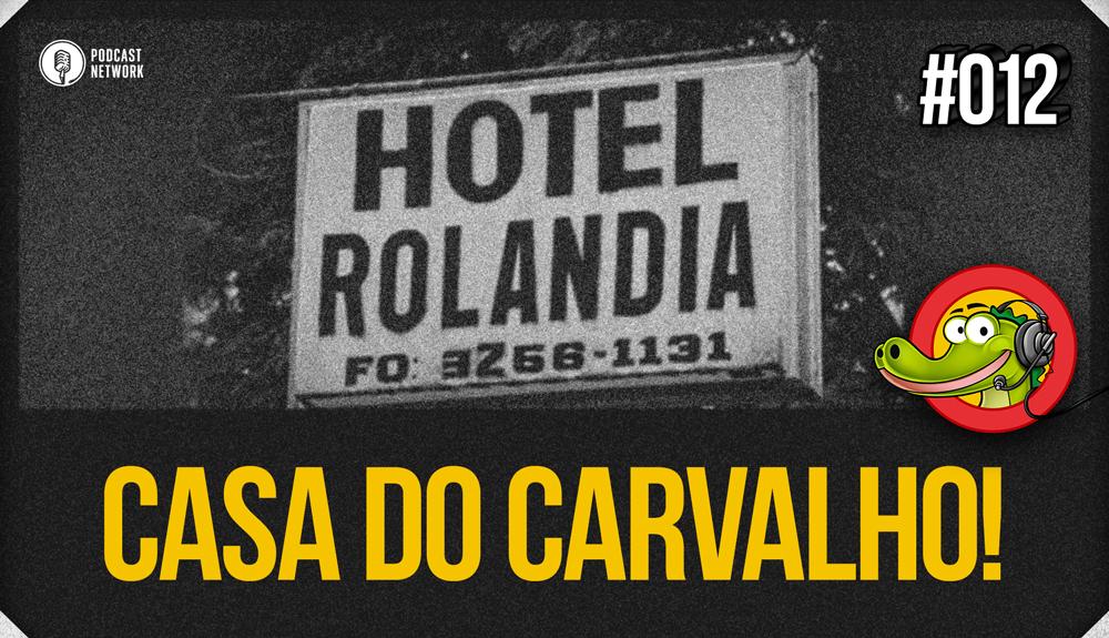 Jacaré BANcast #012 – Casa do Carvalho!