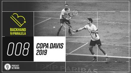 Backhand na Paralela 008 – A nova Copa Davis e o velho Brasil