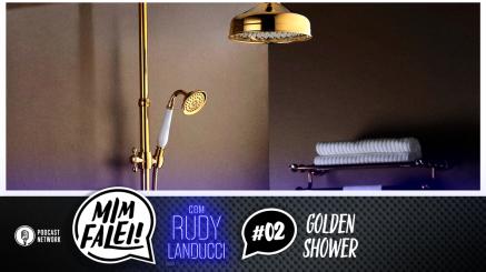 Mim Falei! #02 – Golden Shower