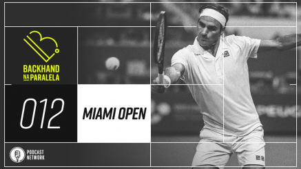 Backhand na Paralela 012 – Miami Open