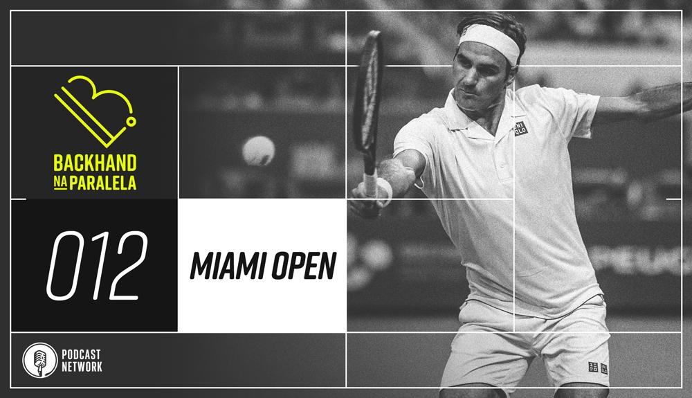 Backhand na Paralela 012 – Miami Open