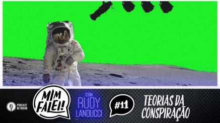 Mim Falei! #11 – Teorias da Conspiração