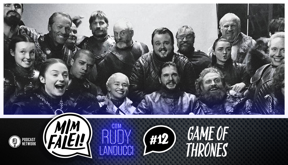Mim Falei! #12 – Game of Thrones