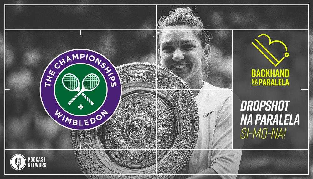 Backhand na Paralela – Dropshot Wimbledon – Dia 13 – SI-MO-NA!!