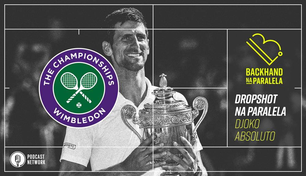 Backhand na Paralela – Dropshot Wimbledon – Dia 14 – Novak Djokovic!