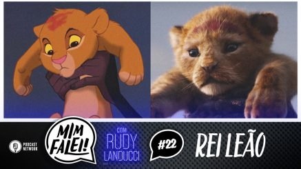 Mim Falei! #22 – Rei Leão