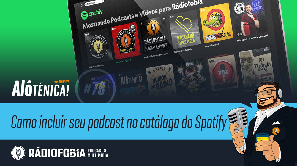 Alô Ténica! #78 – Como incluir seu podcast no catálogo do Spotify