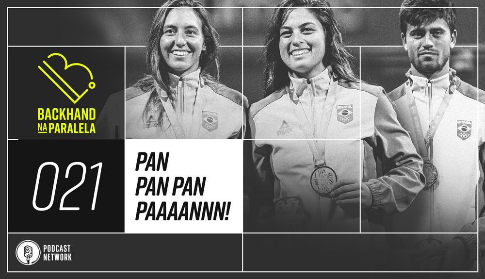 Backhand na Paralela 021 – Pan Pan Pan PAAAAANNNN!