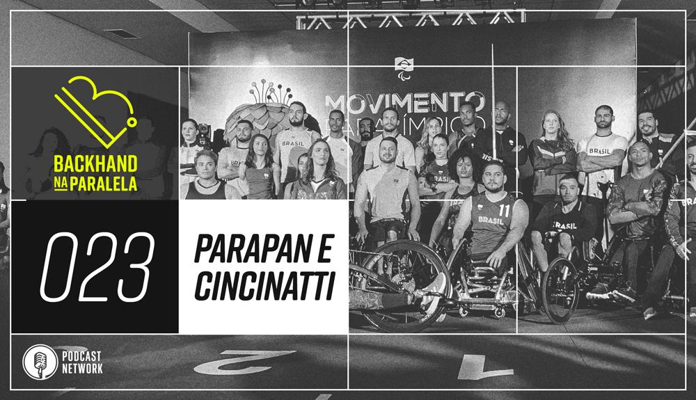 Backhand na Paralela 023 – ParaPan e Cincinatti