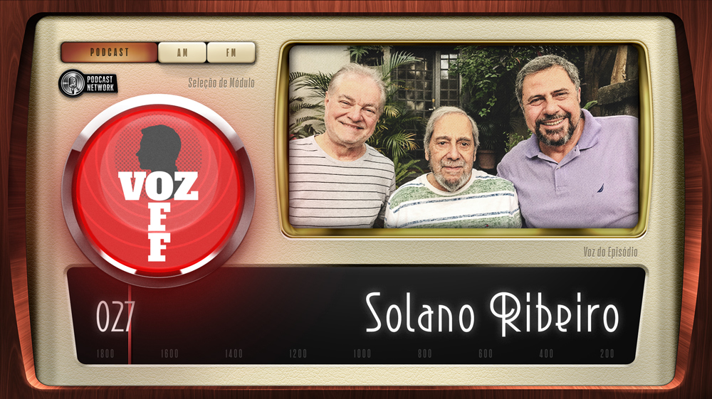 VOZ OFF 027 – Solano Ribeiro