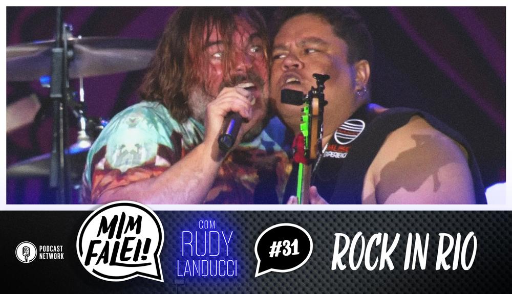 Mim Falei! #31 – Rock in Rio