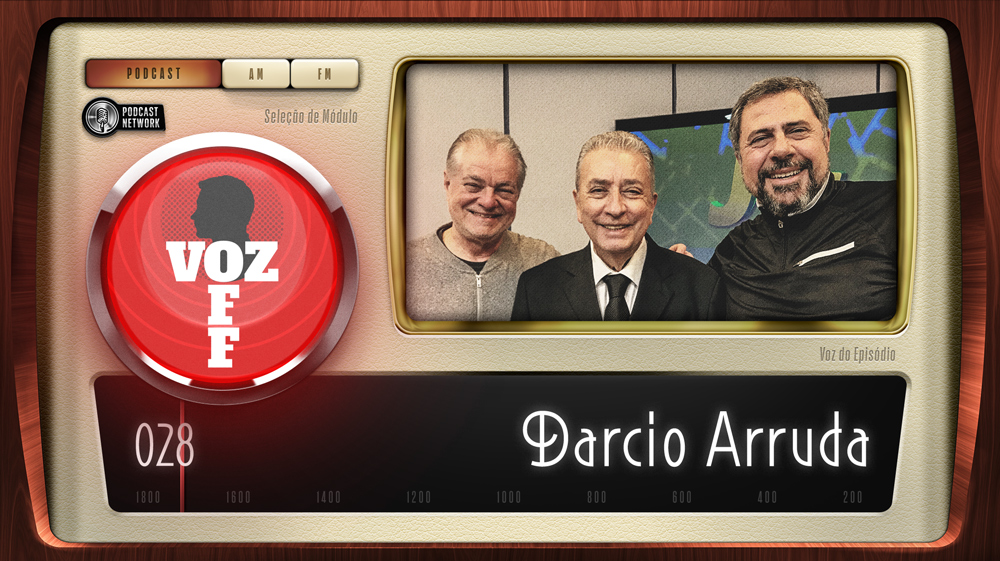 VOZ OFF 028 – Darcio Arruda