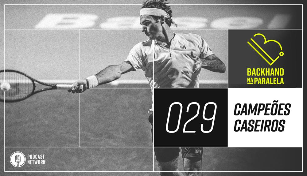 Backhand na Paralela 029 – Campeões Caseiros e Review da Wilson Triniti