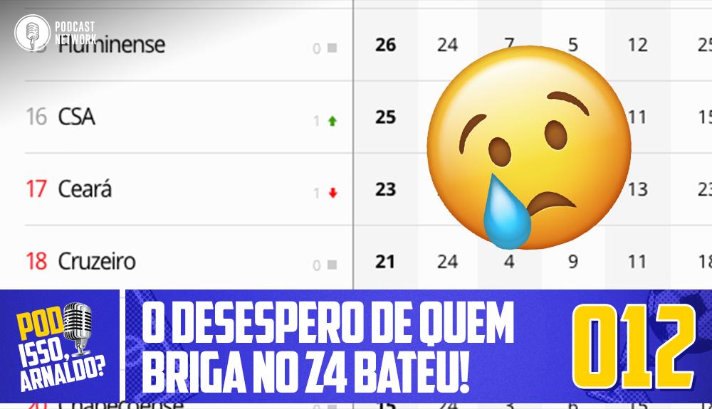 Pod Isso, Arnaldo? #012 – O Desespero de quem briga no Z4 Bateu!