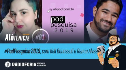 Alô Ténica! #81 – #PodPesquisa 2019, com Kell Bonassoli e Renan Alves