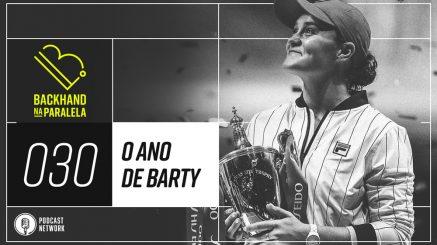 Backhand na Paralela 030 – O Ano de Barty