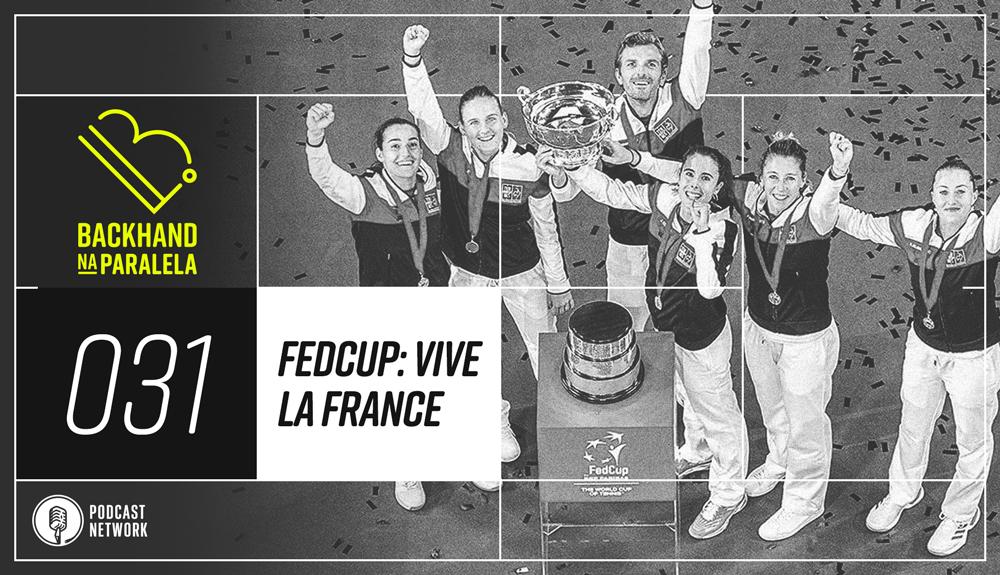 Backhand na Paralela 031 – FedCup – Vive la France!