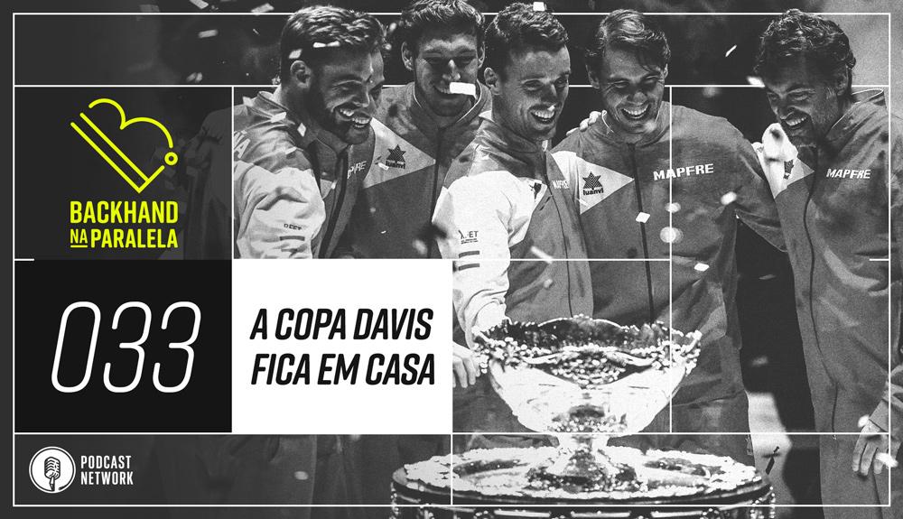 Backhand na Paralela 033 – A Copa Davis fica em casa