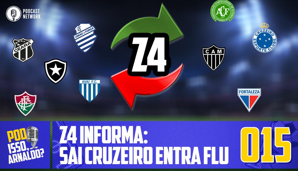 Pod Isso, Arnaldo? #015 – Z4 Informa: Sai Cruzeiro, entra Flu!