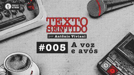 TEXTO SENTIDO 005 – A voz e avós