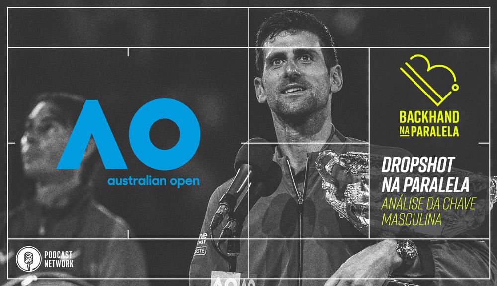 Backhand na Paralela – Dropshot na Paralela Australian Open 2020 – Chave Masculina