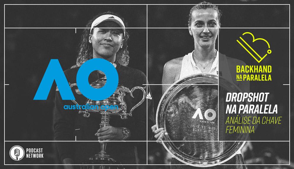 Backhand na Paralela – Dropshot na Paralela Australian Open 2020 – Chave Feminina