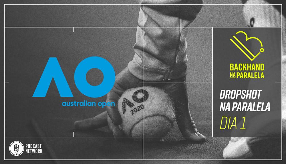 Backhand na Paralela – Dropshot na Paralela Australian Open 2020 – Rodada 1
