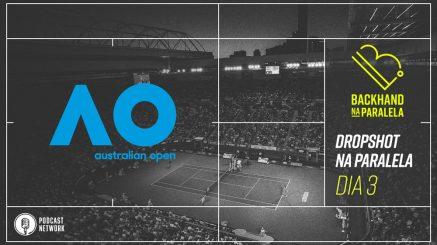 Backhand na Paralela – Dropshot na Paralela Australian Open 2020 – Rodada 3