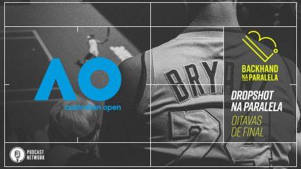 Backhand na Paralela – Dropshot na Paralela Australian Open 2020 – Oitavas de Final