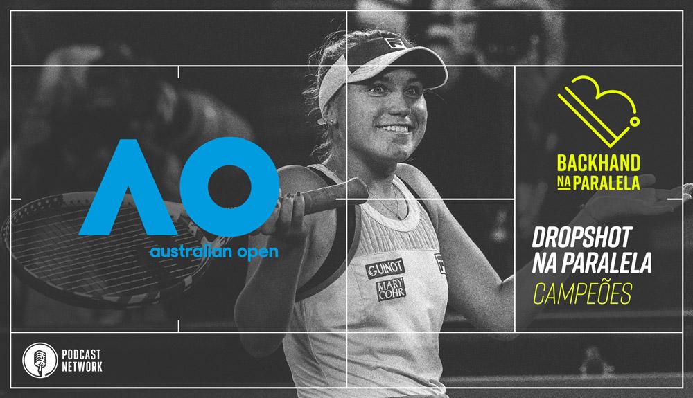 Backhand na Paralela – Dropshot na Paralela Australian Open 2020 – Kenin e Djokovic campeões!