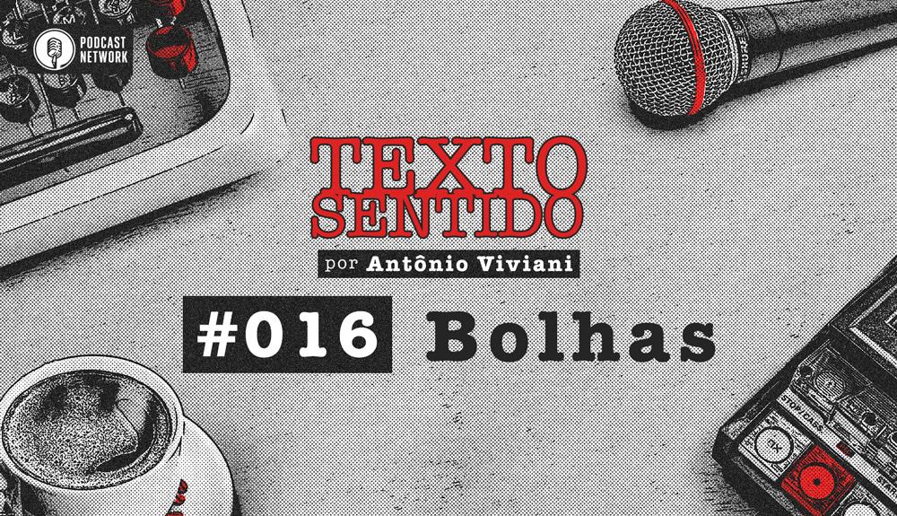 TEXTO SENTIDO 016 – Bolhas