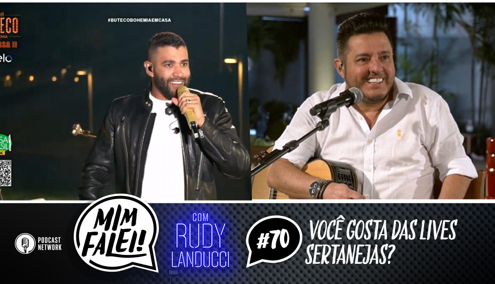 Mim Falei! #70 – Você gosta das Lives Sertanejas?