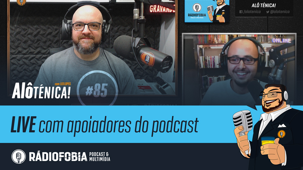 Alô Ténica! #85 – LIVE com apoiadores do podcast