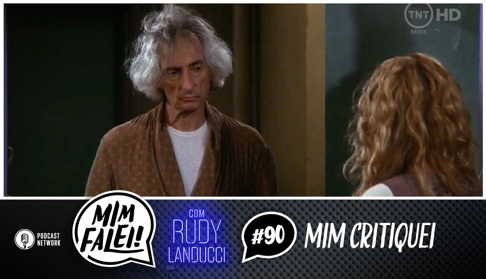 Mim Falei! #90 – Mim Critiquei