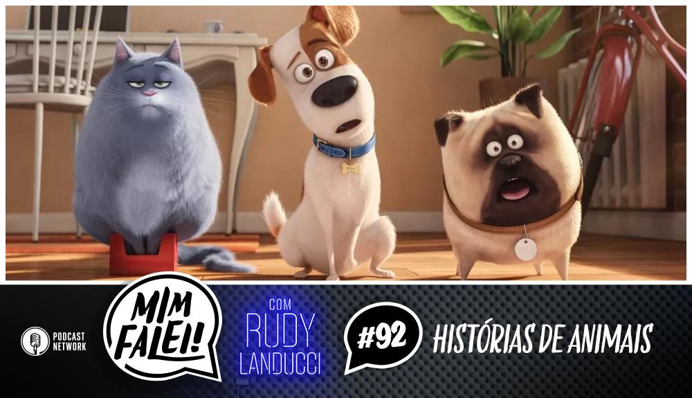 Mim Falei! #92 – Histórias de Animais