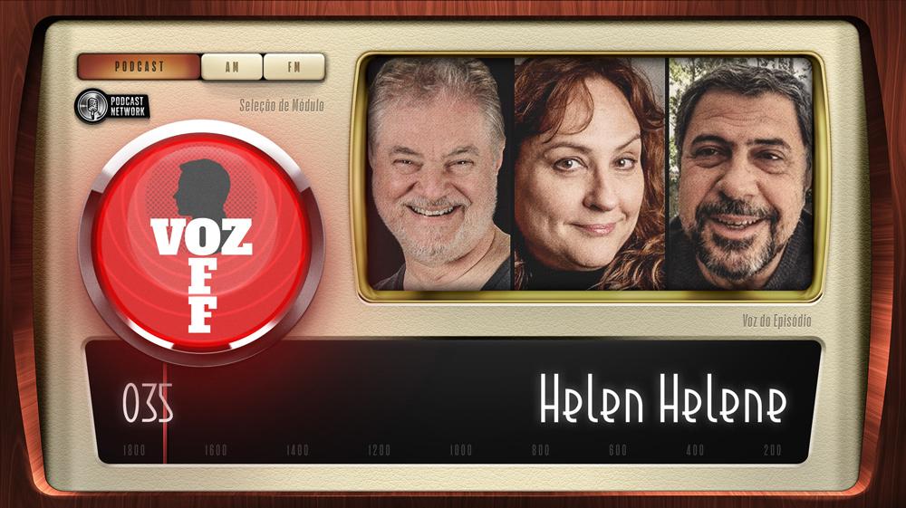 VOZ OFF 035 – Helen Helene