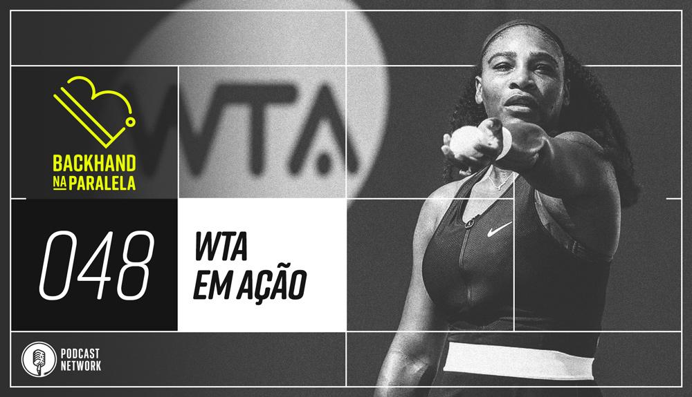 Backhand na Paralela 048 – WTA de Volta em Ação – #Quarentênis – #FiqueEmCasa