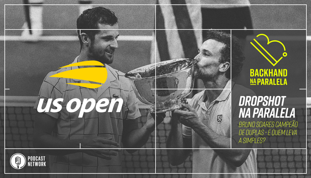 Backhand na Paralela – #DropshotNaParalela USOpen 2020 – Bruno Soares Campeão!