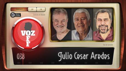 VOZ OFF 038 – Julio Cesar Aredes