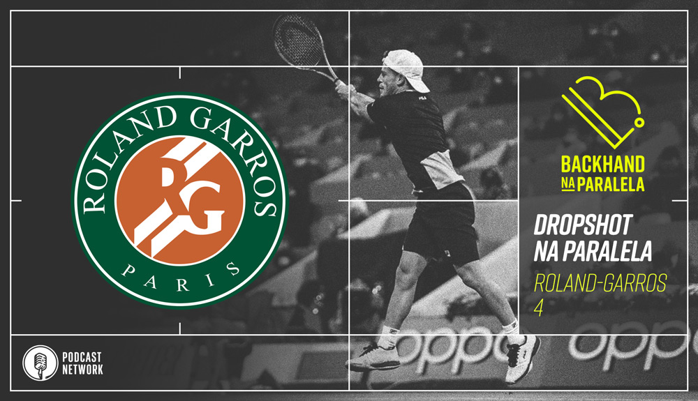 Backhand na Paralela – #DropshotNaParalela Roland-Garros 2020 – Semifinais!