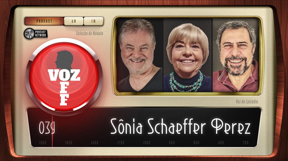 VOZ OFF 039 – Sônia Schaeffer Perez