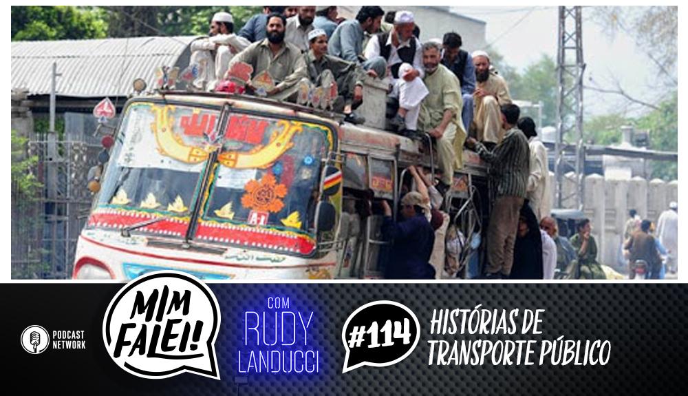 Mim Falei! #114 – Histórias de Transporte Público