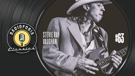 RÁDIOFOBIA Classics #63 – Stevie Ray Vaughan