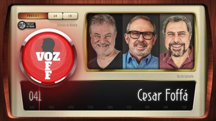 VOZ OFF 041 – Cesar Foffá