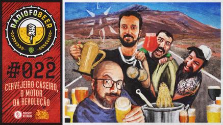 RádiofoBeer #022 – Cervejeiro caseiro, o motor da revolução