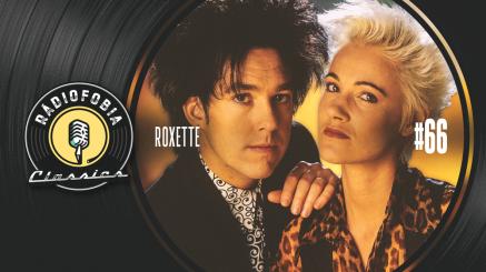 RÁDIOFOBIA Classics #66 – Roxette