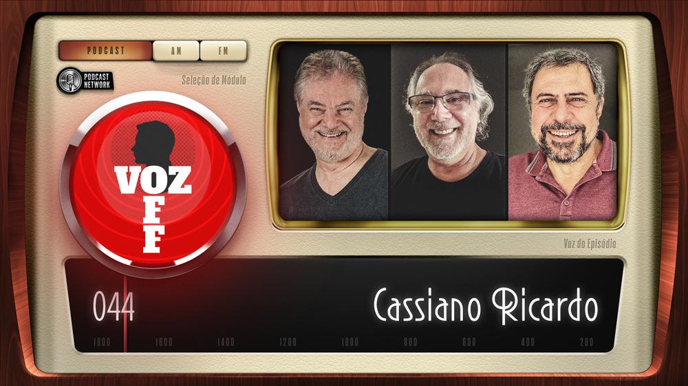 VOZ OFF 044 – Cassiano Ricardo