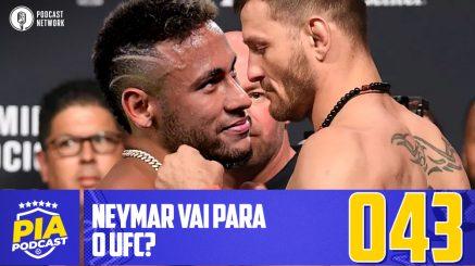 Pod Isso, Arnaldo? #043 – Neymar vai para o UFC?