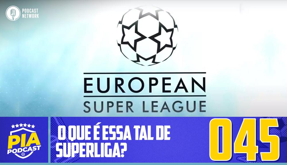 Pod Isso, Arnaldo? #045 – O que é essa tal de Superliga?