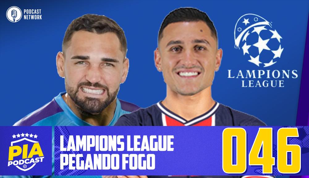 Pod Isso, Arnaldo? #046 – Lampions League pegando Fogo